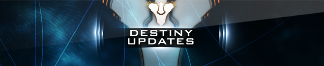 Destiny Updates